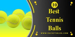 Top 10 Best Tennis Balls