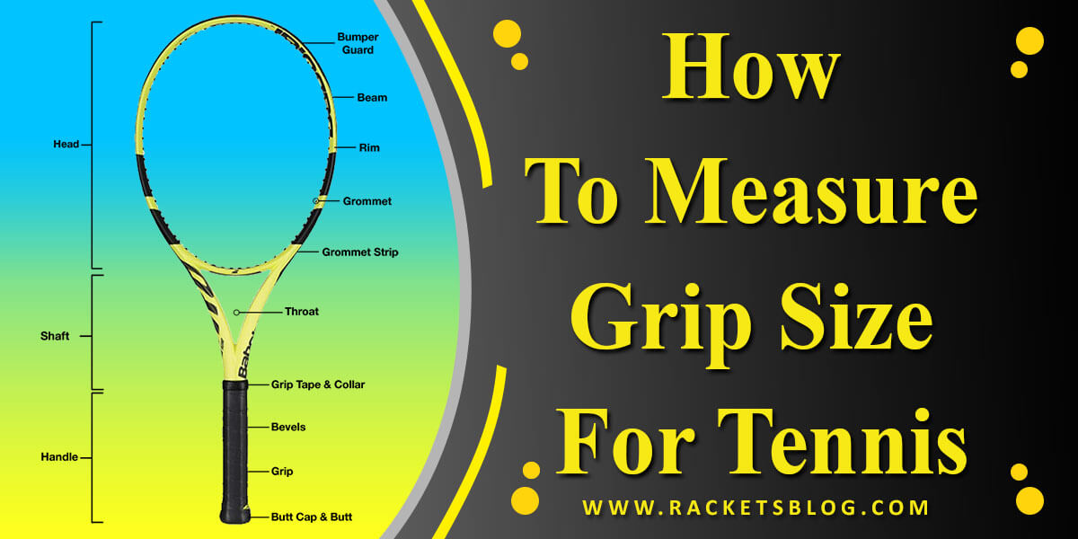 How To Measure Grip Size For Tennis