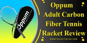 Top Best Oppum Adult Carbon Fiber Tennis Racket Review