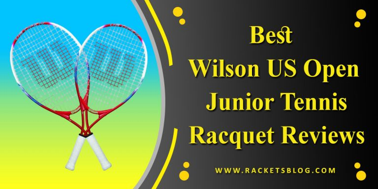 Top Best Wilson US Open Junior Tennis Racquet Reviews