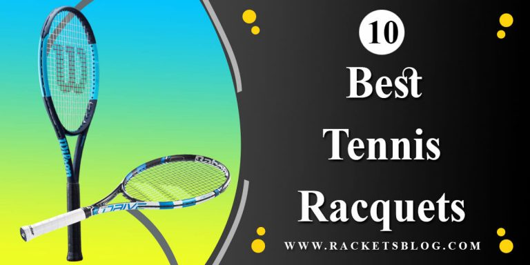 Top 10 Best Tennis Racquets